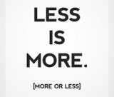 Less can be more – and more can be less (Part1)
